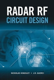 Radar RF Circuit Design ebook by Kingsley, Nickolas