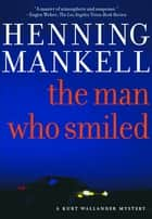 The Man Who Smiled ebook by Henning Mankell, Laurie Thompson