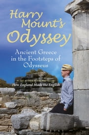 Harry Mount's Odyssey - Ancient Greece in the Footsteps of Odysseus ebook by Harry Mount