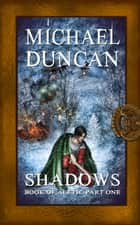 Shadows: Book of Aleth, Part One ebook by Michael Duncan