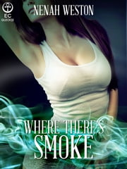 Where There's Smoke ebook by Nenah Weston
