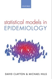 Statistical Models in Epidemiology ebook by David Clayton,Michael Hills