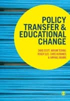Policy Transfer and Educational Change eBook by Professor David Scott, Mayumi Terano, Roger Slee,...