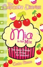 The Cupcake Diaries: Mia in the Mix ebook by Coco Simon