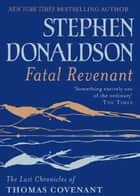 Fatal Revenant - The Last Chronicles Of Thomas Covenant ebook by Stephen Donaldson