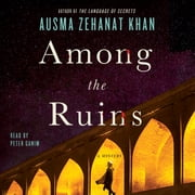 Among the Ruins - A Mystery audiobook by Ausma Zehanat Khan