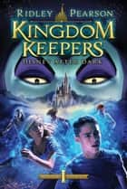 Kingdom Keepers: Disney After Dark - Disney After Dark ebook by Ridley Pearson, Tristan Elwell