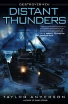 Distant Thunders - Destroyermen ebook by Taylor Anderson