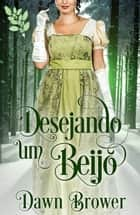 Desejando um Beijo ebook by Dawn Brower