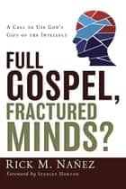 Full Gospel, Fractured Minds? ebook by Rick M. Nañez