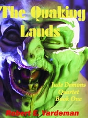 The Quaking Lands ebook by Robert E. Vardeman