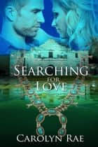 Searching for Love ebook by Carolyn  Rae