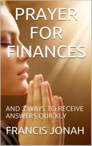 PRAYER FOR FINANCES ebook by FRANCIS JONAH