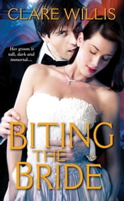 Biting The Bride ebook by Clare Willis