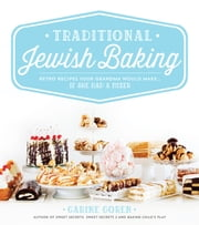 Traditional Jewish Baking - Retro Recipes Your Grandma Would Make… If She Had a Mixer ebook by Carine Goren