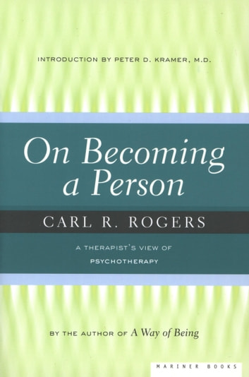 On Becoming a Person - A Therapist's View of Psychotherapy ebook by Carl Rogers