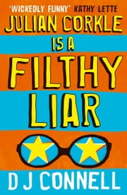 Julian Corkle is a Filthy Liar ebook by D. J. Connell