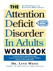 The Attention Deficit Disorder in Adults Workbook ebook by Lynn Weiss PhD