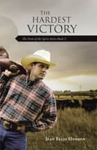 The Hardest Victory - The Fruit of the Spirit Series Book 3 ebook by Jean Ellis Hudson