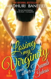 Losing My Virginity and Other Dumb Ideas ebook by Madhuri Banerjee