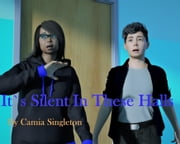 It's Silent In These Halls - It`s Silent Series, #1 ebook by Camia Singleton