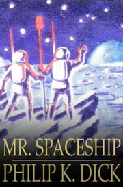 Mr. Spaceship ebook by Philip K. Dick