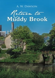 Return to Muddy Brook ebook by A.W. DAWSON