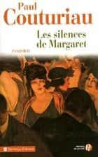 Les Silences de Margaret eBook by Paul COUTURIAU