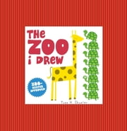 The Zoo I Drew ebook by Todd H. Doodler