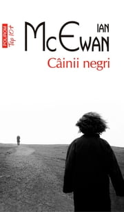Câinii negri ebook by McEwan Ian