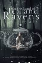 In the Land of Tea and Ravens ebook by R.K. Ryals