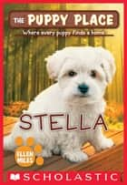 The Puppy Place #36: Stella ebook by Ellen Miles