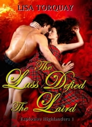 The Lass Defied the Laird (Explosive Highlanders 1) ebook by Lisa Torquay