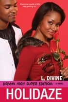 Holidaze ebook by L. Divine
