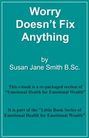Worry Doesn't Fix Anything ebook by Susan Jane Smith