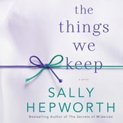 The Things We Keep - A Novel audiobook by Sally Hepworth