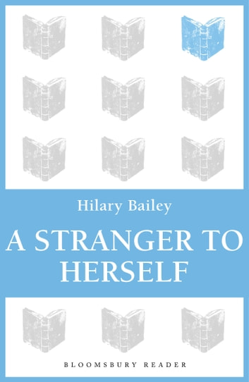 A Stranger to Herself ebook by Hilary Bailey