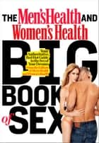 The Men's Health and Women's Health Big Book of Sex - Your Authoritative, Red-Hot Guide to the Sex of Your Dreams ebook by Editors of Men's Health, Editors of Women's Health