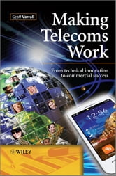 Making Telecoms Work - From Technical Innovation to Commercial Success ebook by Geoff Varrall