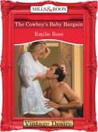 The Cowboy's Baby Bargain (Mills & Boon Desire) (The Baby Bank, Book 8) ebook by Emilie Rose