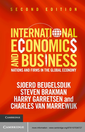International Economics and Business - Nations and Firms in the Global Economy ebook by Sjoerd Beugelsdijk,Steven Brakman,Harry Garretsen,Charles van Marrewijk