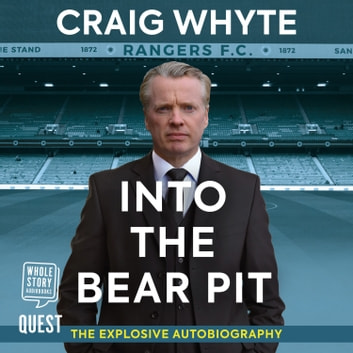 Into The Bear Pit - The Explosive Autobiography audiobook by Craig Whyte
