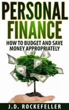 Personal Finance: How to Budget and Save Money Appropriately eBook par