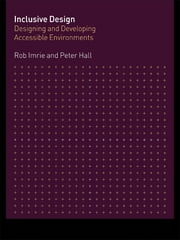 Inclusive Design - Designing and Developing Accessible Environments ebook by Peter Hall,Rob Imrie