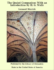 The Quaint Companions With an Introduction by H. G. Wells ebook by Leonard Merrick