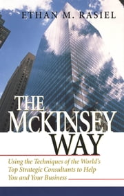 The McKinsey Way ebook by Ethan Rasiel