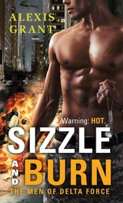Sizzle and Burn ebook by Alexis Grant
