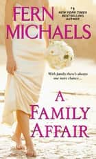 A Family Affair 電子書籍 by Fern Michaels