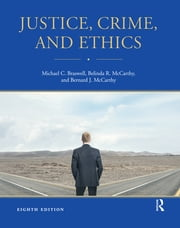 Justice, Crime, and Ethics ebook by Michael C. Braswell,Belinda R. McCarthy,Bernard J. McCarthy