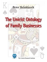 The unicist ontology of family businesses ebook by Belohlavek, Peter